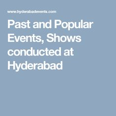 Past and Popular Events, Shows conducted at Hyderabad