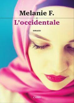 Peccati di Penna: SEGNALAZIONE - L'Occidentale di Melanie F.   Cairo...