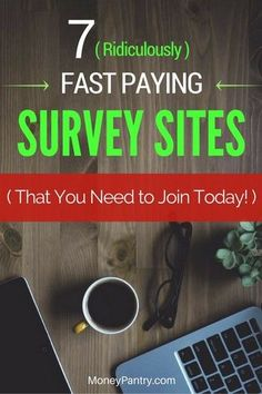 Some of these surveys pay within hours into your PayPal account!