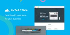 Antarctica - Business Portfolio WordPress Theme Antarctica is a modern and unique responsive WordPress theme. Designed for business corporate which suits any kind of Corporate Company website. It is the best theme to build a simple elegant and attractive portfolio for your business, services and company.