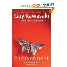 """While it's never a guarantee that every book Guy publishes will make this list, Enchantment continues to showcase the fact that Guy Kawasaki is one of the rock stars of modern-day marketing. In this book, Guy sets out to make believers out of naysayers; the undecided into loyal followers. For him, it's not so much about manipulating people, whether they be your potential customers or employees, but more about transforming minds, situations, relationships and hearts through """"enchantment.""""…"""