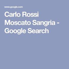 Carlo Rossi Moscato Sangria - Google Search