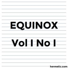 Liber Libræ - The Equinox Vol. I No. I - Volume I - The Equinox - The Libri of Aleister Crowley - Hermetic Library