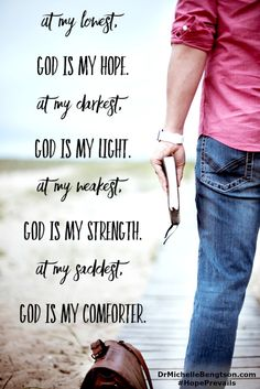 God is all we need. He is our Hope, Light, Strength and Comforter. Inspirational Quote.