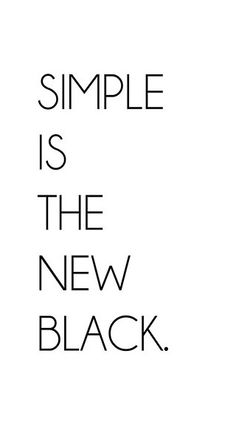Simple Is The New Black