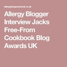 Allergy Blogger Interview Jacks Free-From Cookbook Blog Awards UK