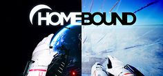 HOMEBOUND - Now on Steam - HTC Vive Oculus Rift & OSVR