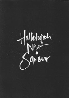 Hallelujah! What a Saviour!