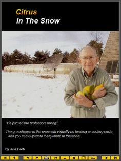 Citrus In The Snow- How to buid a green house that uses earth heat and nothing else to heat even in Nebraska Winter works