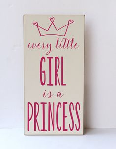 Every Little Girl Is A Princess Wood Sign Princess by vinylcrafts