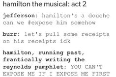 """You know why Jefferson can do what he wants he doesn't respond to schoolyard taunts with a response so ya congratulations""    -Hamilton an American musical ( sry for geeking) - congratulations never in show"