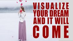 Abraham Hicks - Visualize Your Dream and It Will Come