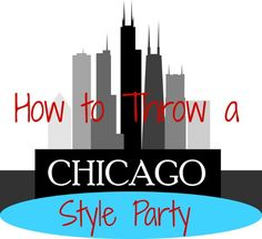 Chicago Style Party http://cmongetcrafty.com/how-to-throw-a-chicago-style-party/