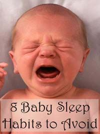 Eight bad habits that parents get into which disrupt a baby's sleep schedule, have safety concerns, or cause problems sleeping through the night, and how to avoid them.