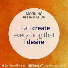 Affirmation: I can create everything that I desire Daily Positive Affirmations, Wealth Affirmations, Morning Affirmations, Law Of Attraction Affirmations, Positive Thoughts, Positive Vibes, Positive Quotes, Daily Mantra, Affirmation Quotes