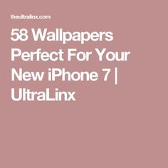 58 Wallpapers Perfect For Your New iPhone 7 | UltraLinx