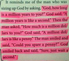 What is a million years like to God? (joke)