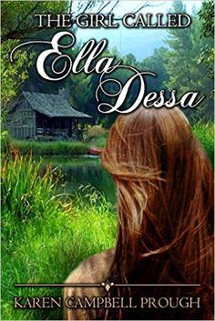 Amazon.com: The Girl Called Ella Dessa (Cultural Heritage) eBook: Karen Campbell Prough: Kindle Store