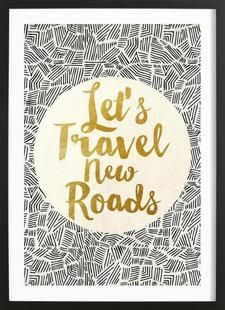 Let's Travel New Roads - Pom Graphic Design - Gerahmtes Poster