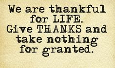 Don't take anything or anyone for granted