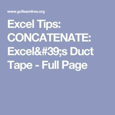 Excel Tips: CONCATENATE: Excel's Duct Tape - Full Page