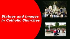 Statues and Images in Catholic Churches
