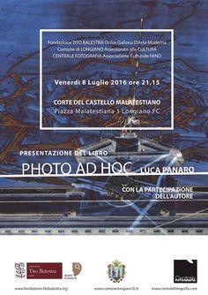 IDENTITÀ. Incontri di arte, musica e fotografia, secondo incontro. Siete tutti invitati venerdì 8 luglio, ore 21:15 presso la Corte del Castello Malatestiano di Longiano (FC) alla presentazione del libro PHOTO AD HOC (Apm, 2016) del critico d'arte e curatore Luca Panaro. Ingresso libero. Per saperne di più visita la pagina Facebook dell'evento: https://www.facebook.com/events/547504962101610/?active_tab=highlights