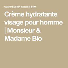 Crème hydratante visage pour homme | Monsieur & Madame Bio Sustainable Development Goals 2030, Karate Kid Quotes, Monsieur Madame, Quotes For Kids, The Cure, Homemade, Searching, Bb, Website