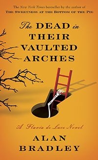 The Dead in Their Vaulted Arches -- Alan Bradley -- Book 6 in the Flavia de Luce series -- Audio -- October