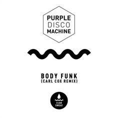 Carl Cox Purple Disco Machine  Body Funk (Carl Cox Extended Mix) / CLUBSWE160