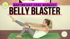 Body Weight Belly Blast Workout To Shape Your Core Body Weight Ab Workout, Belly Blaster, Fibromyalgia Disability, Food Items List, Youtube Workout Videos, Isometric Exercises, Workout Session, Get In Shape, Lose Belly Fat