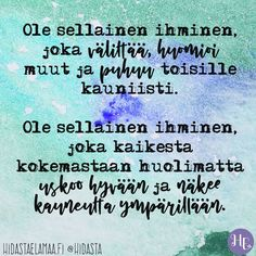 Oletko sinä tällainen ihminen? ❤️🤗 #uskohyvään #ihmissuhteet #elämä #kommunikointi #luottamus Words Quotes, Wise Words, Life Quotes, Sayings, Finnish Words, Faith In God, Motto, Happy Life, Cool Words