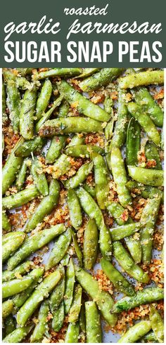 Garlic Parmesan Sugar Snap Peas – Healthy, delicious and quick to make roasted sugar snap peas tossed in a crunchy and flavorful parmesan cheese mixture.