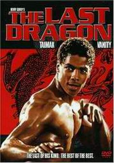 The Last Dragon... A little cheesey but it is still great! (1985) Inspired by the late but, great Bruce Lee.