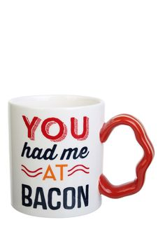 Had Me At Bacon 14 oz. Mug  Sponsored by Nordstrom Rack.