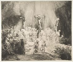 Christ Crucified between the Two Thieves: The Three Crosses Rembrandt (Rembrandt van Rijn)  (Dutch, Leiden 1606–1669 Amsterdam) Date: