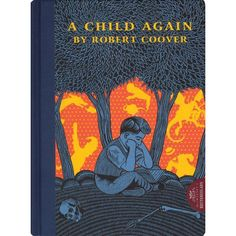 """""""A Child Again"""" by Robert Coover"""
