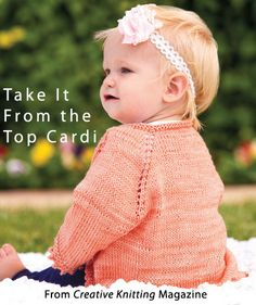 Take It From the Top Cardi from the Spring 2014 issue of Creative Knitting Magazine. Order a digital copy here: http://www.anniescatalog.com/detail.html?code=AM11209