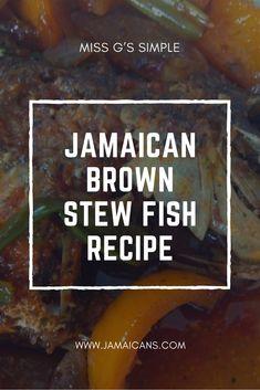 Jamaican Brown Stew Fish Recipe, Fish Recipes Jamaican, Jamaican Dishes, Recipes With Fish Sauce, Side Dish Recipes, Gourmet Recipes, Seafood Recipes, Brown Stew Recipe, Snapper Recipes