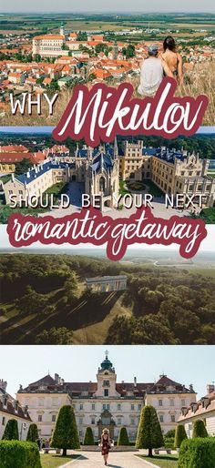 Why the vineyards and castles surrounding Mikulov Czech Republic should be your next romantic getaway.