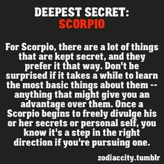 Scorpio.. yeah i give a lot of misleading stories rather than whats deep within