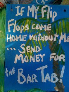 RhondaK ORIGINAL saying  If my flip flops come home by RhondaK, $30.00