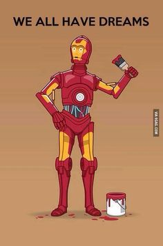 Dream big - C-3PO as Iron Man ... Disney owns both of these properties... beeteedubz.