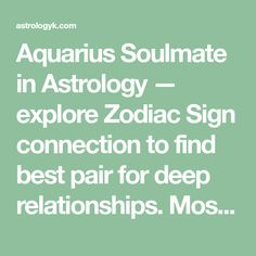 Aquarius Soulmate in Astrology — explore Zodiac Sign connection to find best pair for deep relationships. Most compatible combination in Natal Charts.