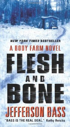 Flesh and Bone: A Body Farm Novel by Jefferson Bass http://www.amazon.com/dp/0062277375/ref=cm_sw_r_pi_dp_f4huvb0MGS9NK