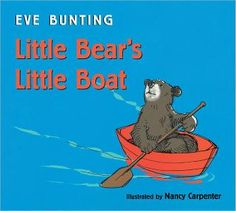 Little Bears Little Boat...if you can find it, get it. The message is so wonderful. I adore this book.