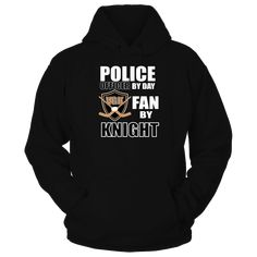 Police Officer by Day -  Las Vegas VGK Hockey Fan by Knight T-Shirt, Police officer by day and Vegas Golden Knights hockey fan by Knight, this is the perfect shirt for a Las Vegas police officer who is a fan of the Las Vegas NHL hockey team.  Celebrate your love for the newest  Las Vegas hockey NHL team.  Find your Las Vegas hockey schedule and get to a game today... ,  Available Products:          Gildan Unisex Pullover Hoodie - $44.95 Gildan Unisex T-Shirt - $24.95 Gildan Fleece Crew…