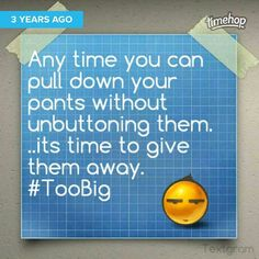 That shows progress...3 years ago that was my non-scale victory. #phzuniquediva…