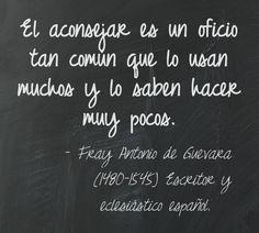 Fray Antonio de Guevara (1480-1545) Escritor y eclesiástico español. #citas #frases