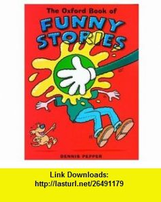 Oxford Funny Story Book (9780192781840) Dennis Pepper , ISBN-10: 0192781847  , ISBN-13: 978-0192781840 ,  , tutorials , pdf , ebook , torrent , downloads , rapidshare , filesonic , hotfile , megaupload , fileserve